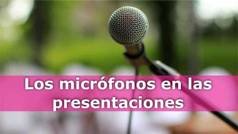 Los micrófonos en las presentaciones
